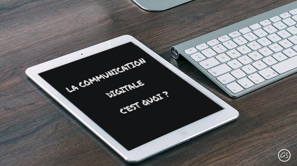 La Communication Digitale, C'est Quoi ?